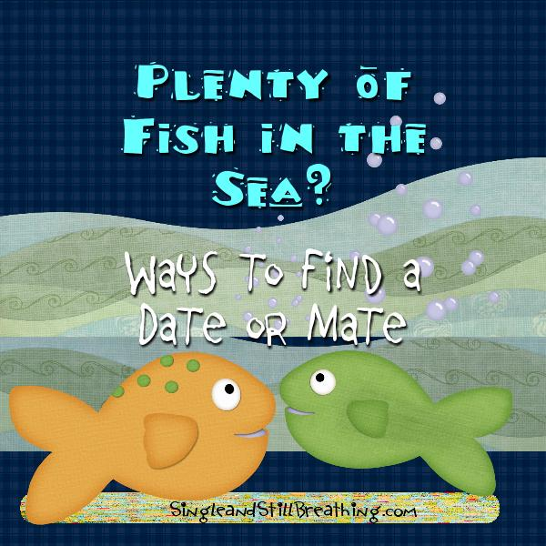 Social plenty of fish in the sea fabulous ideas to find for Find plenty of fish